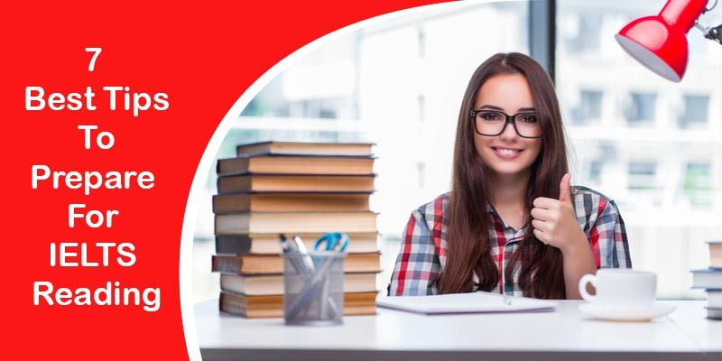 7 Best Tips To Prepare For IELTS Reading