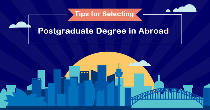 Tips for Selecting a Postgraduate Degree in Abroad