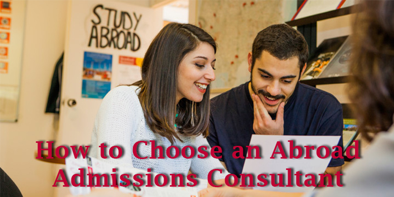 How to Choose an Abroad Admissions Consultant