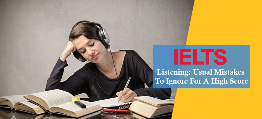 IELTS Listening: Usual Mistakes To Ignore For A High Score