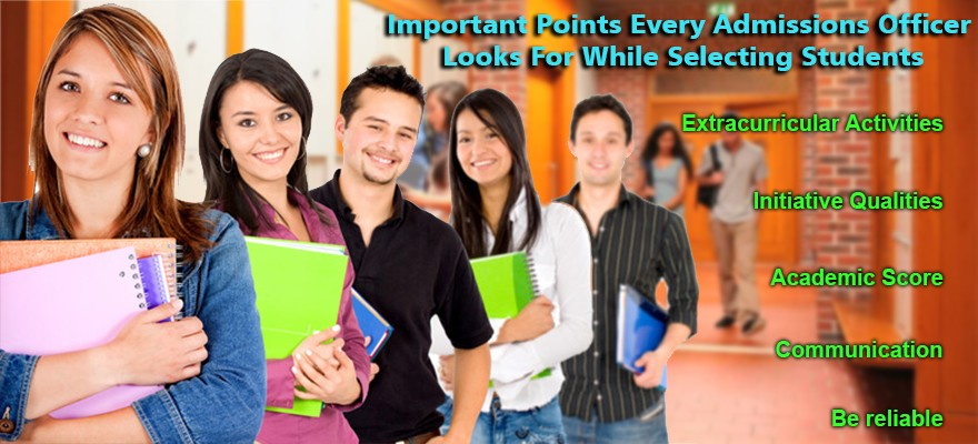 Important Points Every Admissions Officer Looks For While Selecting Students
