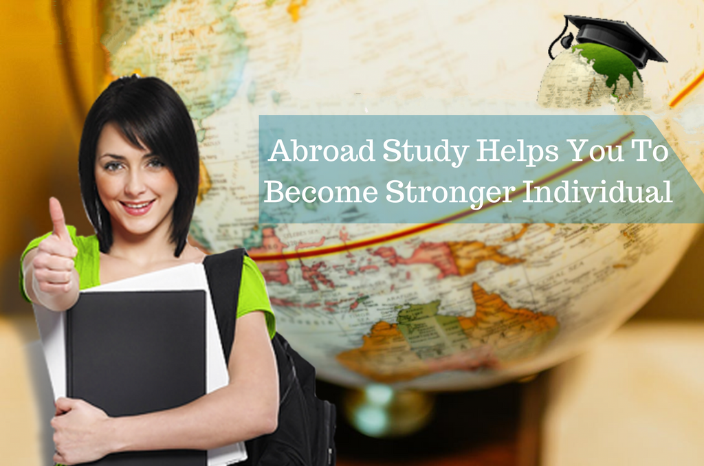 Study Abroad And Become A Stronger Individual